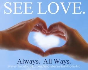 See Love Alwyas. All Ways.