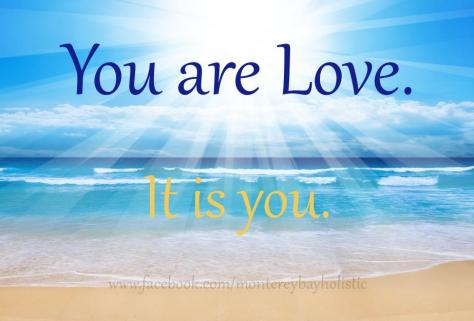 You are love