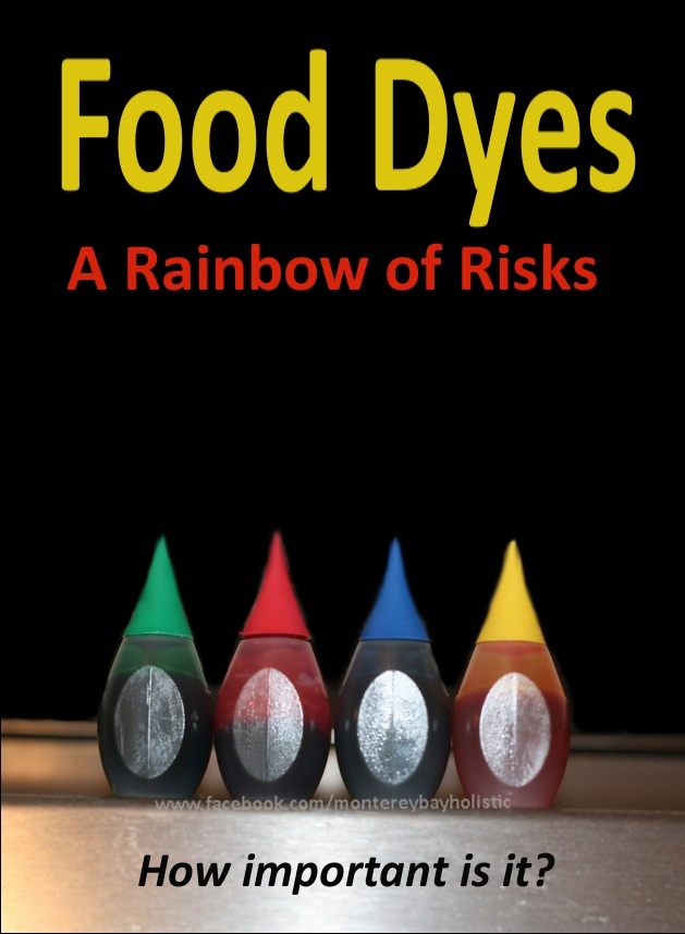 Food Dyes – A Rainbow of Risks | Monterey Bay Holistic Alliance