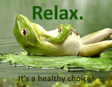 Relax - It's a Healthy Choice!